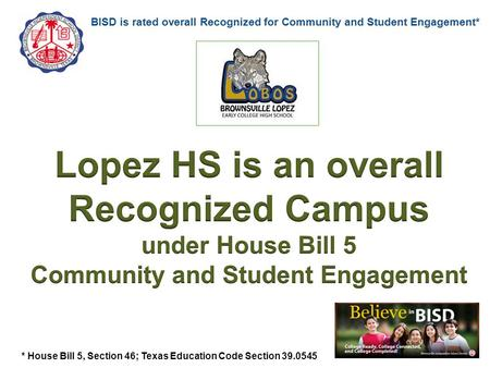 Insert campus logo * House Bill 5, Section 46; Texas Education Code Section 39.0545.