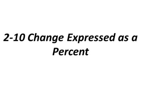 2-10 Change Expressed as a Percent