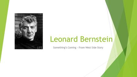 Leonard Bernstein Something's Coming – From West Side Story.