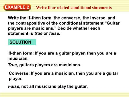 EXAMPLE 2 Write four related conditional statements Write the if-then form, the converse, the inverse, and the contrapositive of the conditional statement.