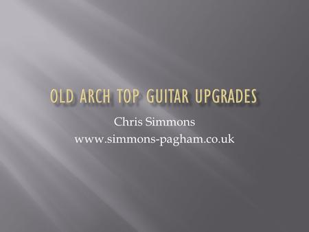 Chris Simmons www.simmons-pagham.co.uk Install a Zero Fret…. Involves a bit of modification.