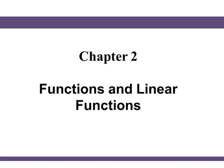 Chapter 2 Functions and Linear Functions