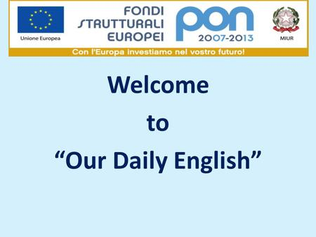 "Welcome to ""Our Daily English"". Introduction Create a personal website Chat on the Internet with students abroad."