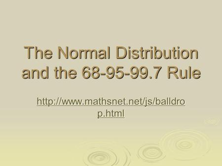 The Normal Distribution and the 68-95-99.7 Rule  p.html  p.html.