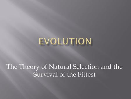 The Theory of Natural Selection and the Survival of the Fittest.