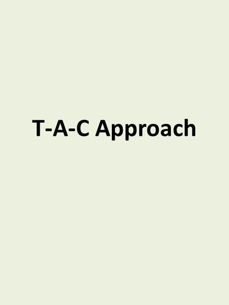 T-A-C Approach. Tallness Example: Let's say you have learned the following in a lesson: Definition of tallness: Having greater than ordinary height. Definition.