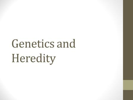 Genetics and Heredity.  helped-us-understand-genetics-hortensia-jimenez-diaz Watch this video before.