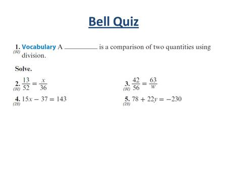 Bell Quiz. Objectives Learn to write and solve problems using proportions.