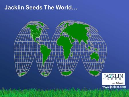 Jacklin Seeds The World… www.jacklin.com. Azerbaijan Turfgrass Recommendations Climate zones 7,8,9 Polo mix –80% Jacklin Seed Triple A tall fescue + 20%