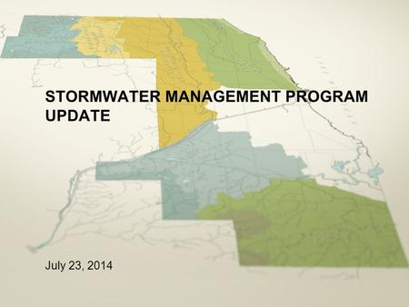 STORMWATER MANAGEMENT PROGRAM UPDATE July 23, 2014.