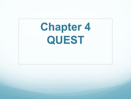 Chapter 4 QUEST.
