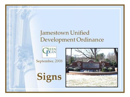 Jamestown Unified Development Ordinance September, 2008 Signs.