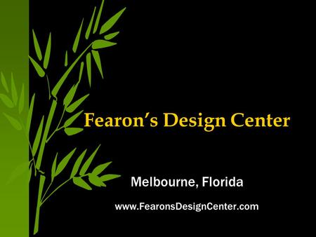 Fearon's Design Center Melbourne, Florida www.FearonsDesignCenter.com.