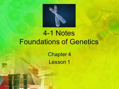4-1 Notes Foundations of Genetics