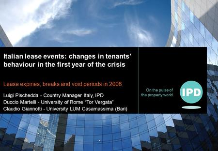 On the pulse of the property world Italian lease events: changes in tenants' behaviour in the first year of the crisis Lease expiries, breaks and void.