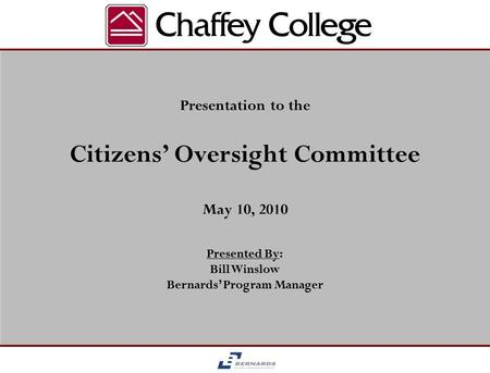 May 10, 2010 Citizens' Oversight Committee Presentation to the Presented By: Bill Winslow Bernards' Program Manager.