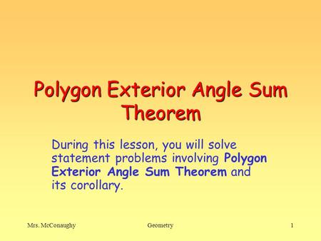 Nice Mrs. McConaughyGeometry1 Polygon Exterior Angle Sum Theorem During This  Lesson, You Will Solve Statement