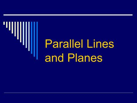 Parallel Lines and Planes Section 3 - 1 Definitions.
