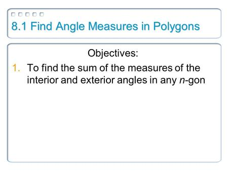 8.1 Find Angle Measures in Polygons