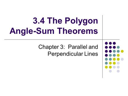 3.4 The Polygon Angle-Sum Theorems