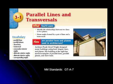 "NM Standards: GT-A-7. Parallel Lines Coplanar lines that do not intersect. The symbol || means ""is parallel to"" The red arrows also mean ""is parallel."