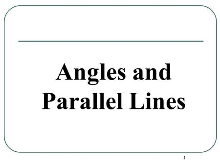 1 Angles and Parallel Lines. 2 Transversal Definition: A line that intersects two or more lines in a plane at different points is called a transversal.
