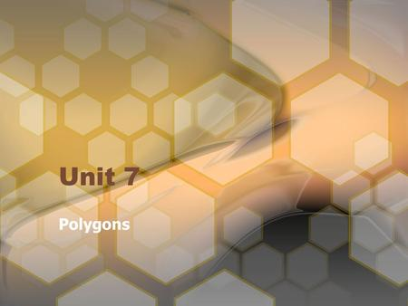 Unit 7 Polygons.