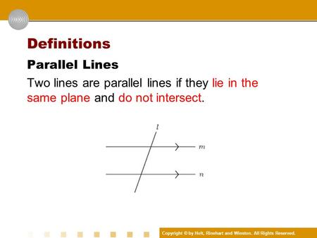 Definitions Parallel Lines Two lines are parallel lines if they lie in the same plane and do not intersect.