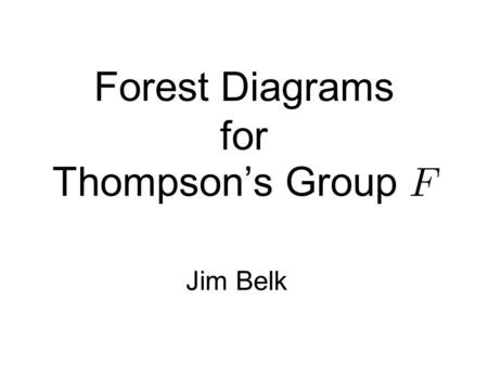 Forest Diagrams for Thompson's Group Jim Belk. Associative Laws Consider the following piecewise-linear homeomorphism of  :