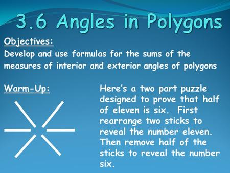 3.6 Angles in Polygons Objectives: Warm-Up: