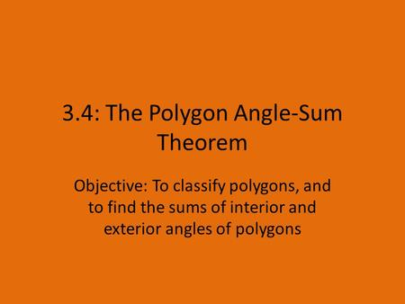 3.4: The Polygon Angle-Sum Theorem