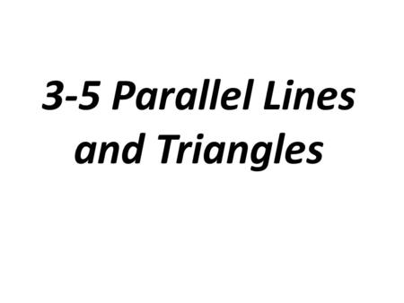 3-5 Parallel Lines and Triangles