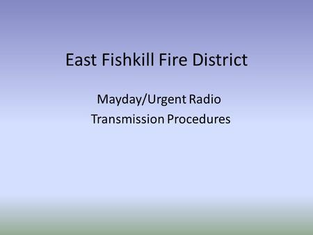 East Fishkill Fire District Mayday/Urgent Radio Transmission Procedures.