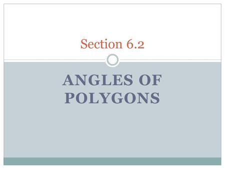Section 6.2 Angles of Polygons.