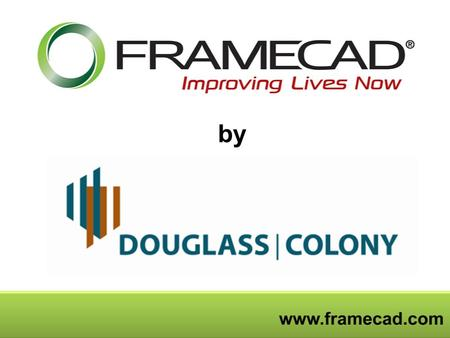 By. The FRAMECAD Solution Design Build Solution Welcome to the future of cold formed steel frame design, manufacturing and building solutions With FRAMECAD.