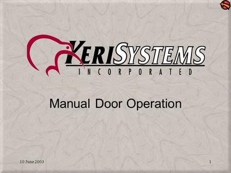 10 June 20031 Manual Door Operation. 10 June 20032 Operate Doors Allows you to remotely operate individual doors or sets of doors –Locking –Unlocking.