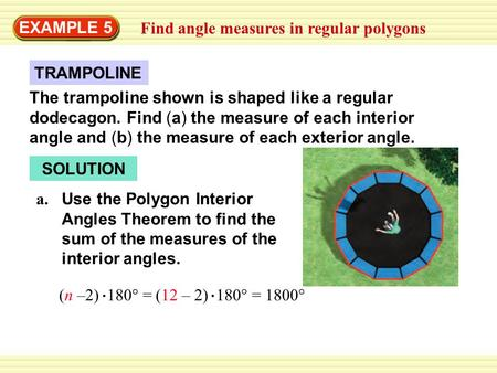 EXAMPLE 5 Find angle measures in regular polygons TRAMPOLINE