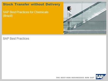 Stock Transfer without Delivery SAP Best Practices for Chemicals (Brazil) SAP Best Practices.