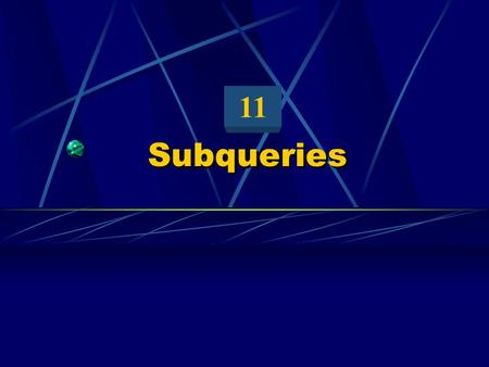 Subqueries 11. Objectives After completing this lesson, you should be able to do the following: Describe the types of problems that subqueries can solve.