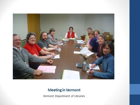 Meeting in Vermont Vermont Department of Libraries.