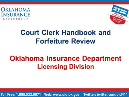 Court Clerk Handbook and Forfeiture Review Oklahoma Insurance Department Licensing Division.