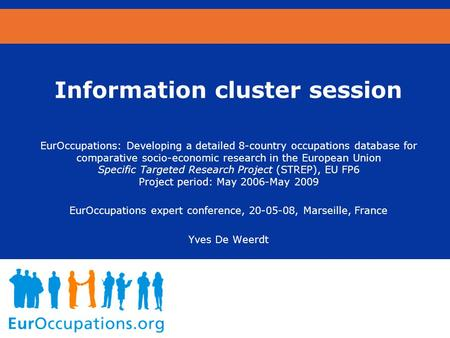 Information cluster session EurOccupations: Developing a detailed 8-country occupations database for comparative socio-economic research in the European.