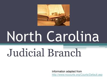 North Carolina Judicial Branch Information adapted from