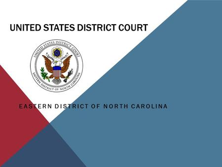 UNITED STATES DISTRICT COURT EASTERN DISTRICT OF NORTH CAROLINA.