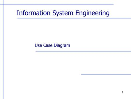 Information System Engineering Use Case Diagram 1.