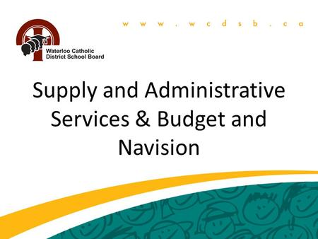 Supply and Administrative Services & Budget and Navision.