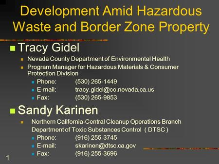 1 Development Amid Hazardous Waste and Border Zone Property Tracy Gidel Nevada County Department of Environmental Health Program Manager for Hazardous.