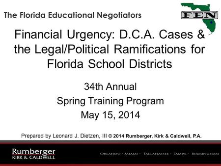 Financial Urgency: D.C.A. Cases & the Legal/Political Ramifications for Florida School Districts 34th Annual Spring Training Program May 15, 2014 Prepared.