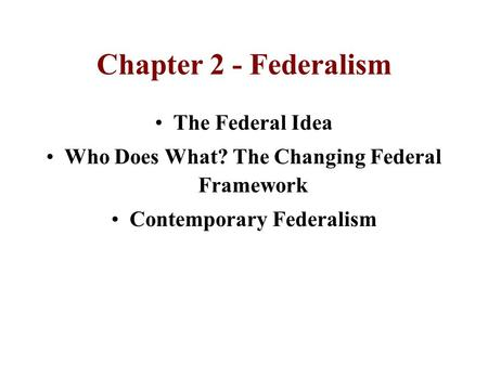 Who Does What? The Changing Federal Framework Contemporary Federalism