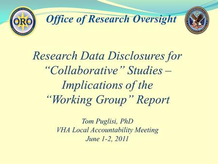 Office of Research Oversight. Working Group Report Slide 2.